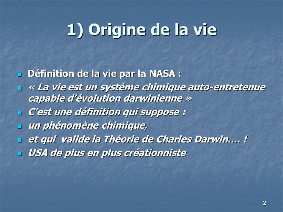 1) Origine de la vie Définition de la vie par la NASA :