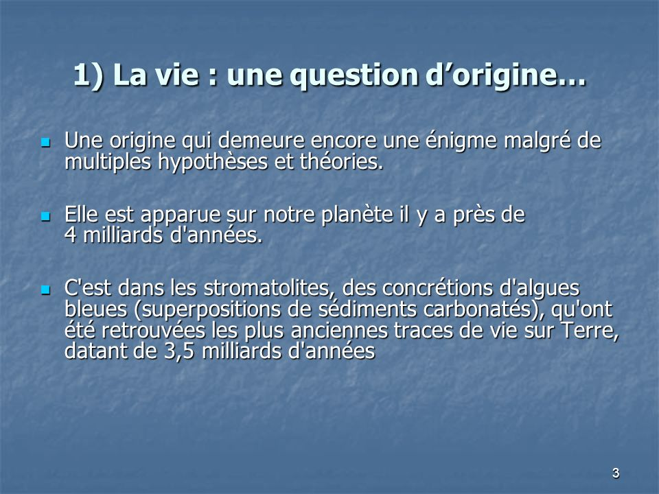 1) La vie : une question d'origine…