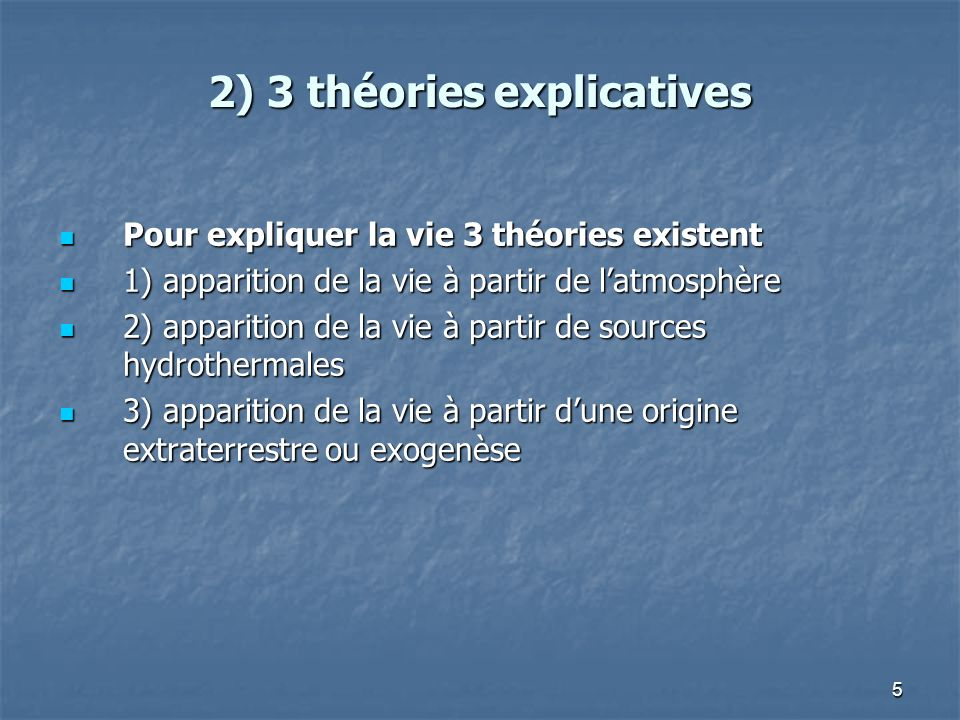 2) 3 théories explicatives