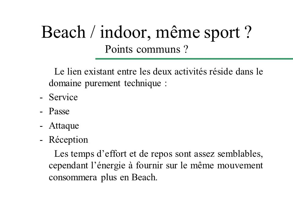 Beach / indoor, même sport Points communs