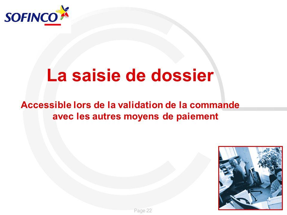 La saisie de dossier Accessible lors de la validation de la commande avec les autres moyens de paiement.