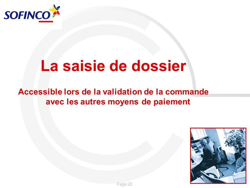 La saisie de dossierAccessible lors de la validation de la commande avec les autres moyens de paiement.