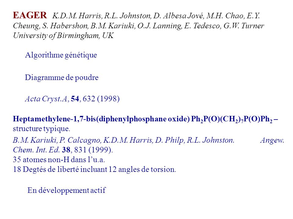 EAGER K.D.M. Harris, R.L. Johnston, D. Albesa Jové, M.H. Chao, E.Y. Cheung, S. Habershon, B.M. Kariuki, O.J. Lanning, E. Tedesco, G.W. Turner