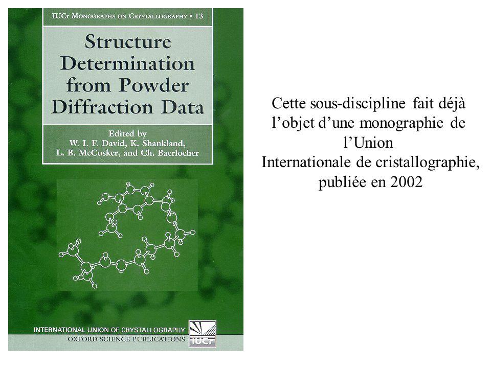 Cette sous-discipline fait déjà l'objet d'une monographie de l'Union Internationale de cristallographie, publiée en 2002