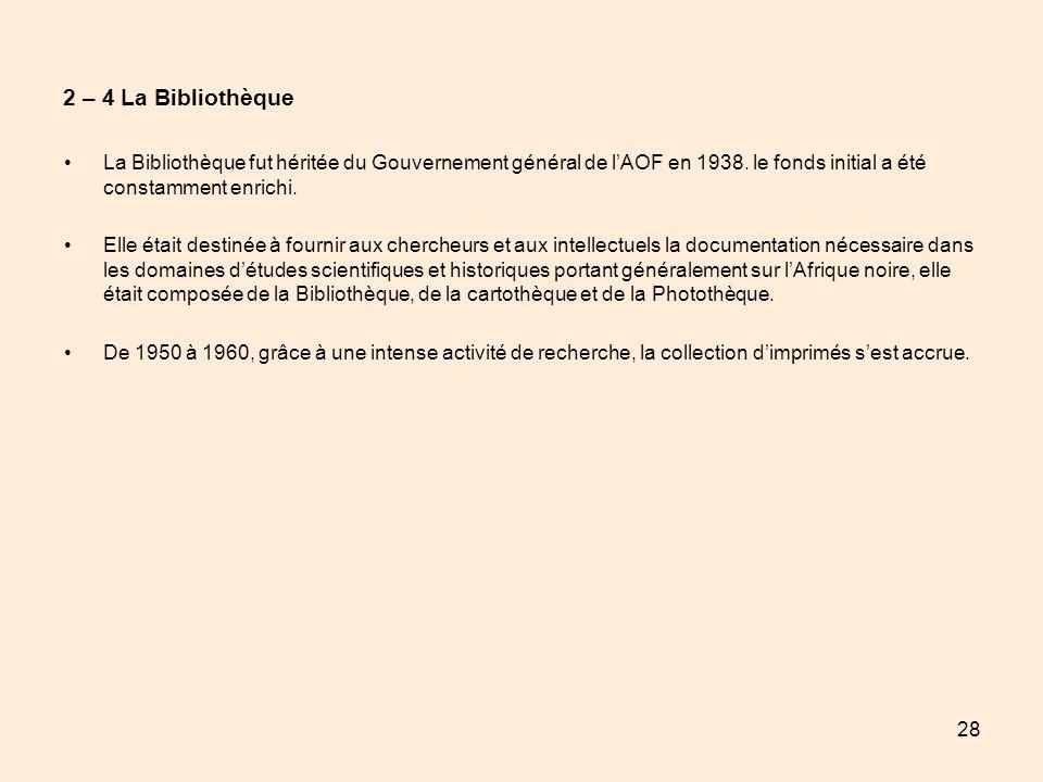 2 – 4 La Bibliothèque La Bibliothèque fut héritée du Gouvernement général de l'AOF en 1938. le fonds initial a été constamment enrichi.