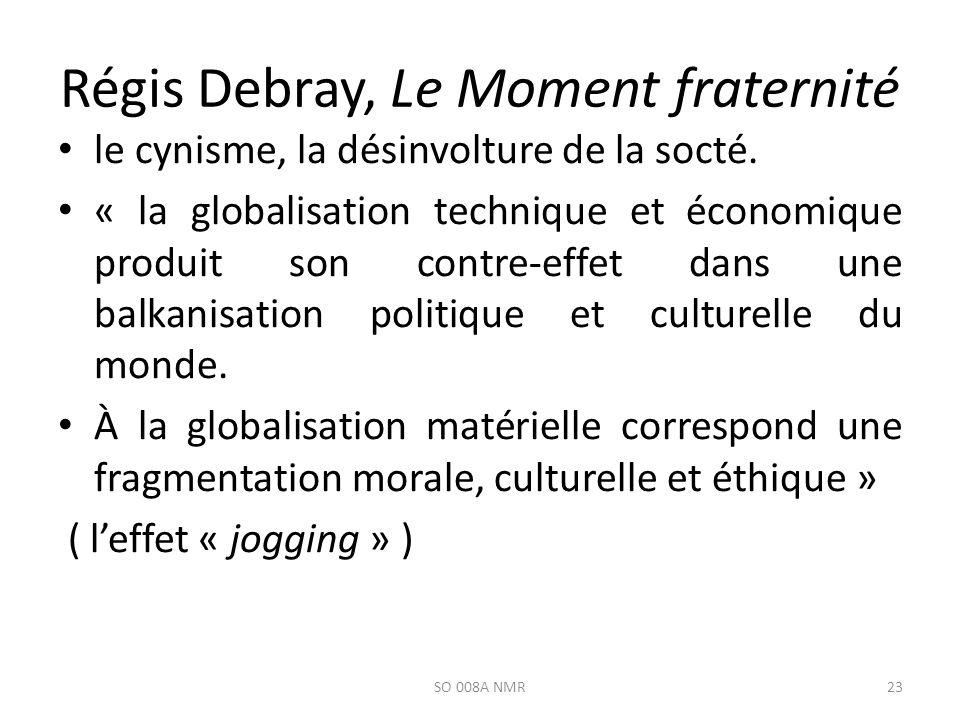 Régis Debray, Le Moment fraternité