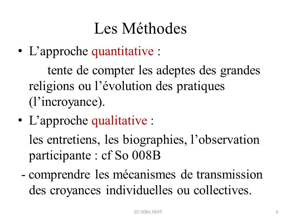 Les Méthodes L'approche quantitative :