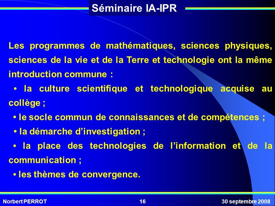 Les programmes de mathématiques, sciences physiques, sciences de la vie et de la Terre et technologie ont la même introduction commune :
