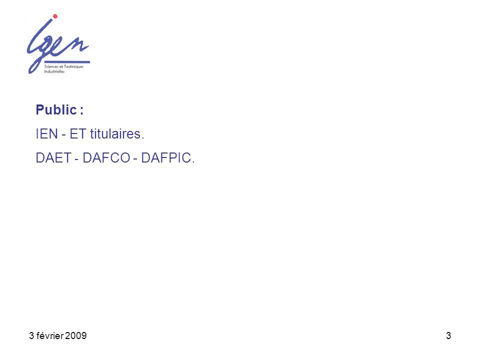 Public : IEN - ET titulaires. DAET - DAFCO - DAFPIC. 3 février 2009