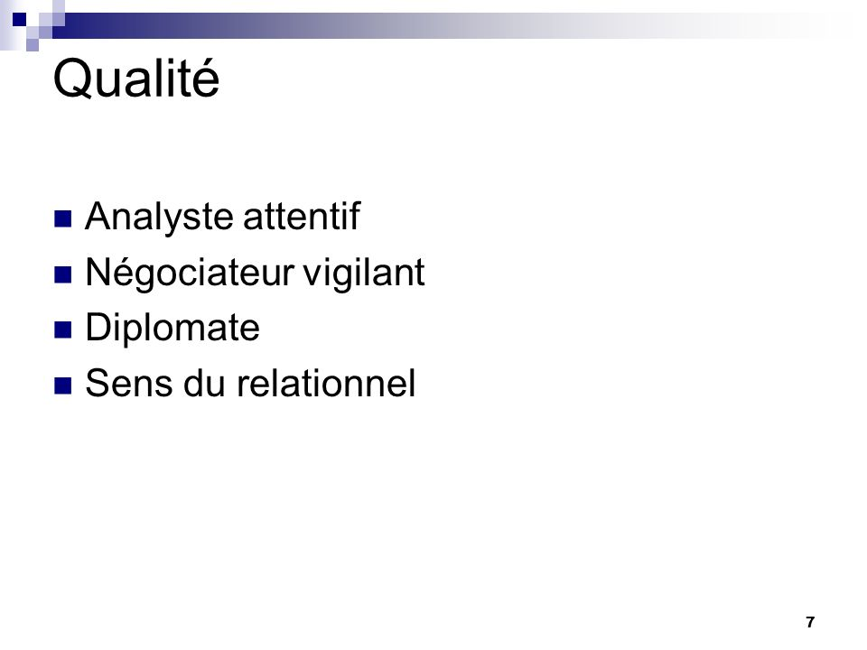 Qualité Analyste attentif Négociateur vigilant Diplomate
