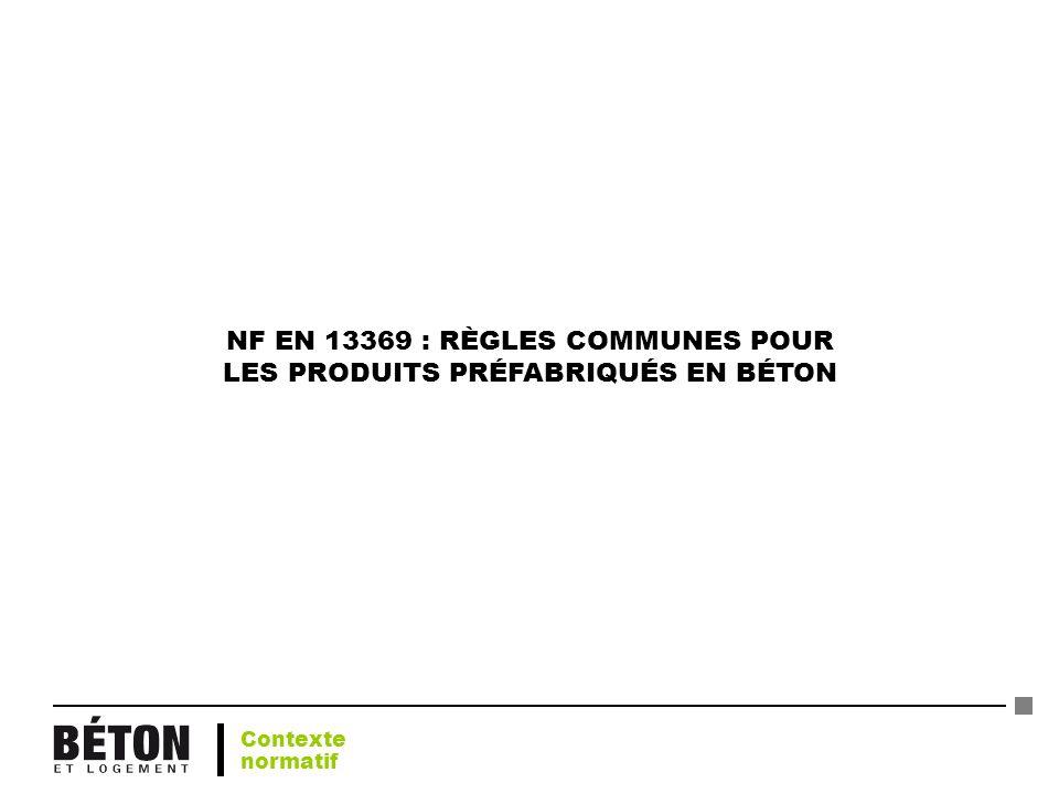 NF EN 13369 : RÈGLES COMMUNES POUR LES PRODUITS PRÉFABRIQUÉS EN BÉTON