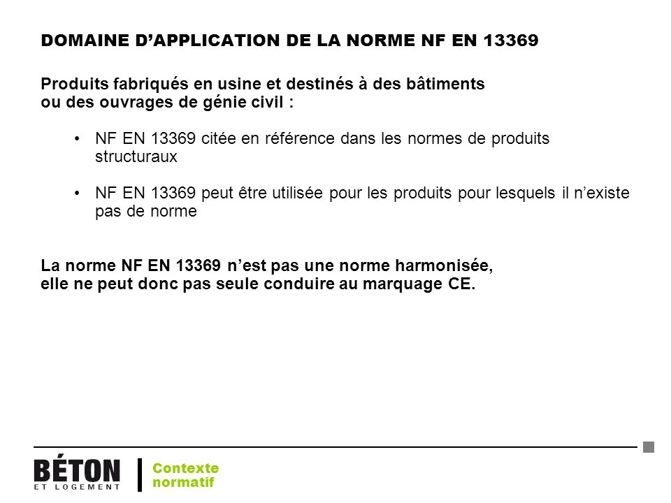 DOMAINE D'APPLICATION DE LA NORME NF EN 13369
