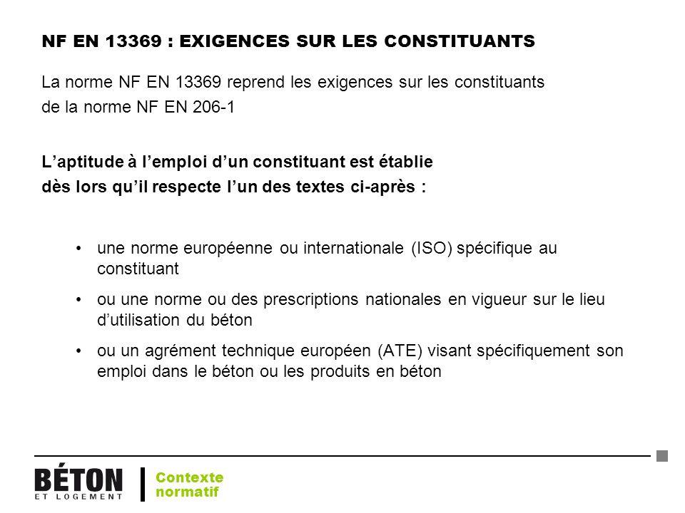 NF EN 13369 : EXIGENCES SUR LES CONSTITUANTS