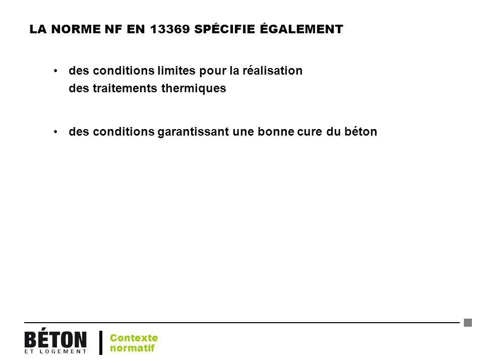 LA NORME NF EN 13369 SPÉCIFIE ÉGALEMENT