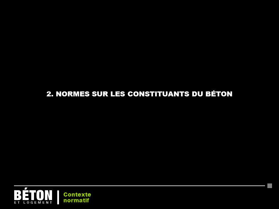 2. NORMES SUR LES CONSTITUANTS DU BÉTON