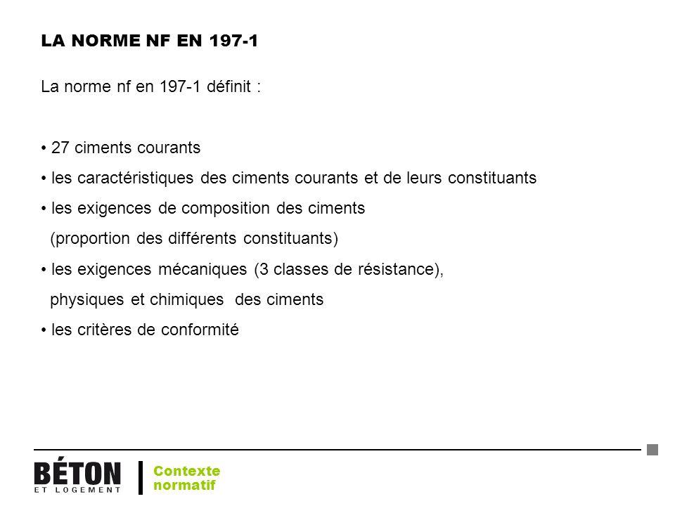 La norme nf en 197-1 définit :
