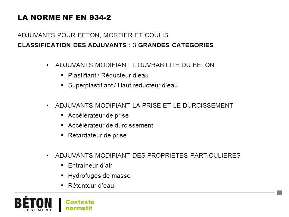 LA NORME NF EN 934-2 ADJUVANTS POUR BETON, MORTIER ET COULIS