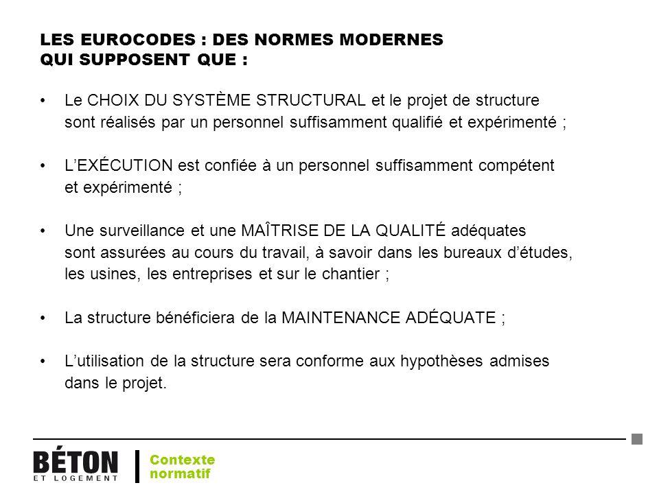 LES EUROCODES : DES NORMES MODERNES QUI SUPPOSENT QUE :