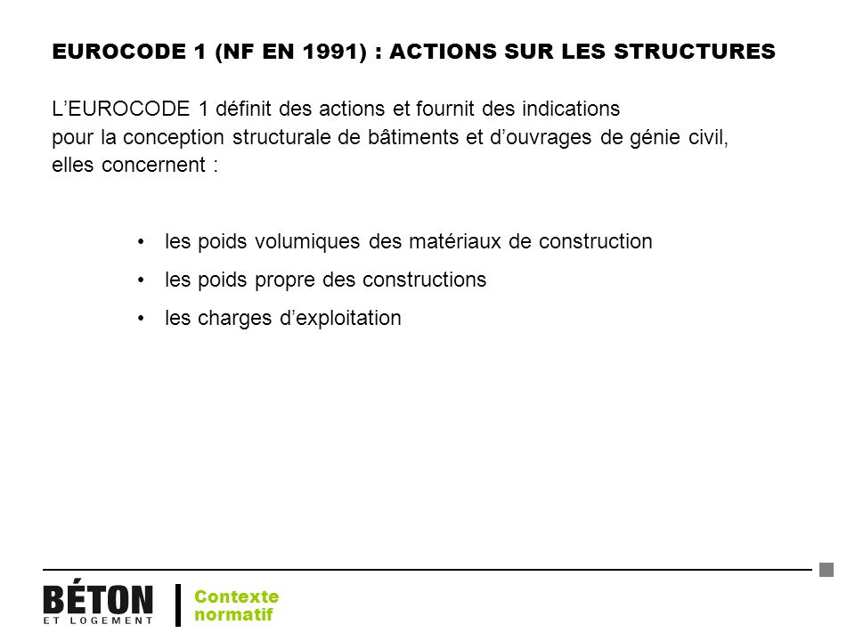 EUROCODE 1 (NF EN 1991) : ACTIONS SUR LES STRUCTURES