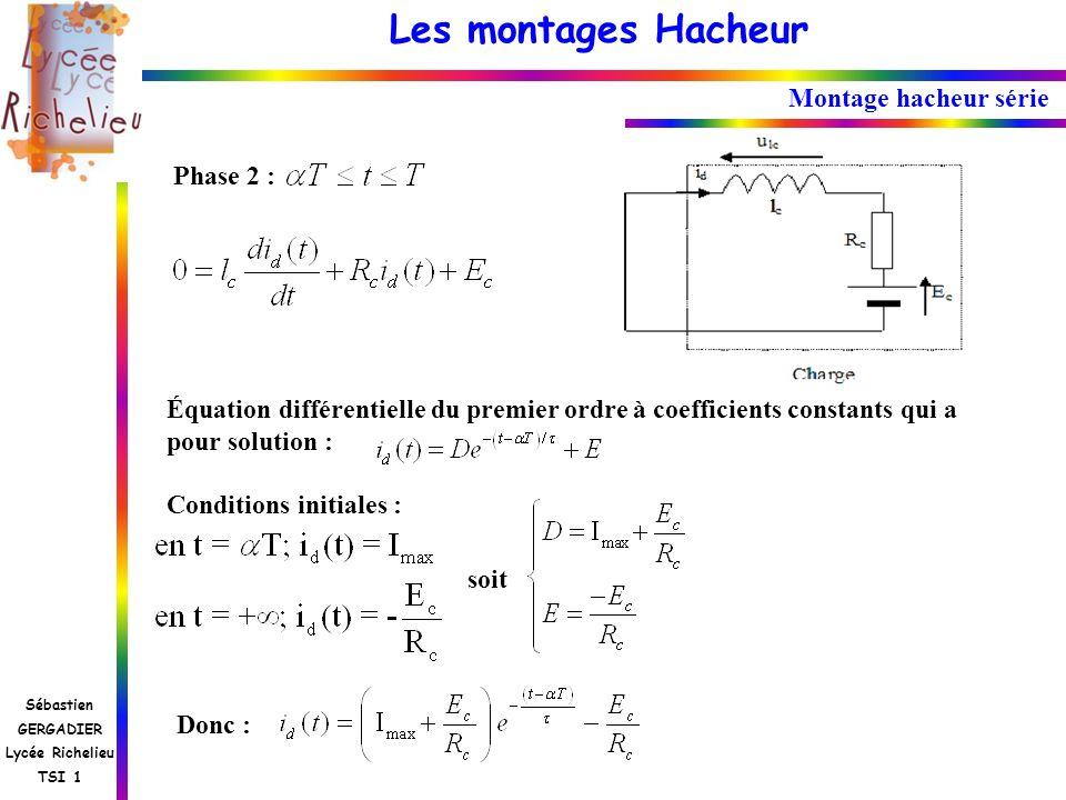 Montage hacheur série Phase 2 : Équation différentielle du premier ordre à coefficients constants qui a pour solution :