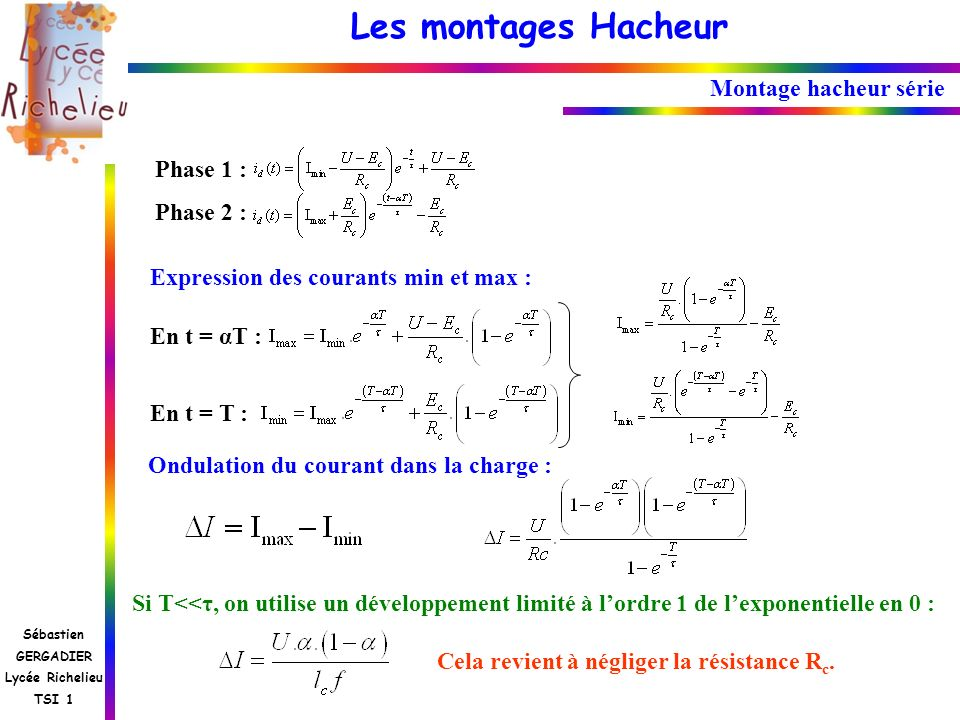 Montage hacheur série Phase 1 : Phase 2 : Expression des courants min et max : En t = αT : En t = T :