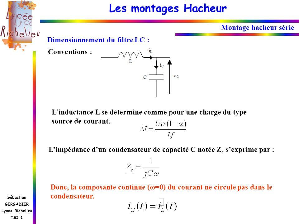 Montage hacheur sérieDimensionnement du filtre LC : Conventions : L'inductance L se détermine comme pour une charge du type source de courant.