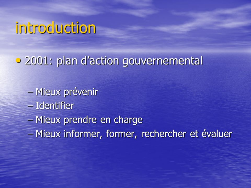 introduction 2001: plan d'action gouvernemental Mieux prévenir