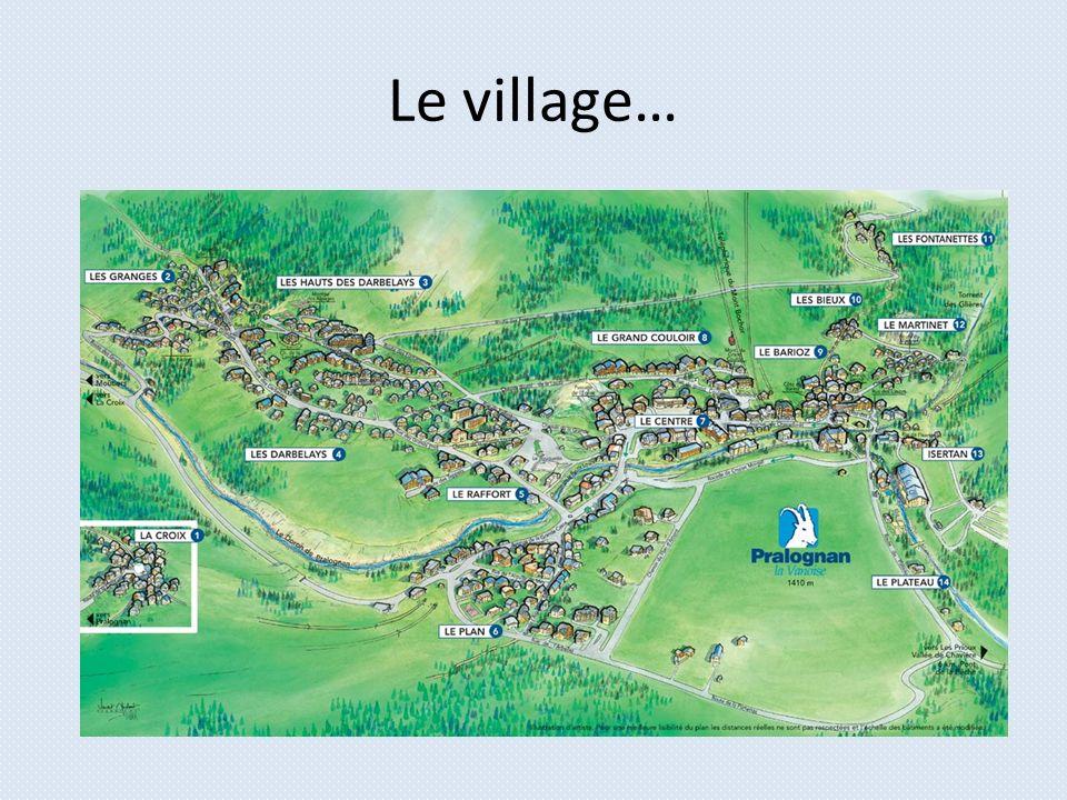 Le village…