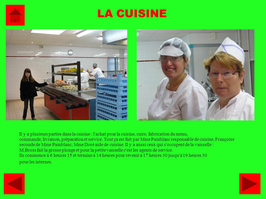 LA CUISINE Il y a plusieurs parties dans la cuisine : l achat pour la cuisine, cuire, fabrication du menu,