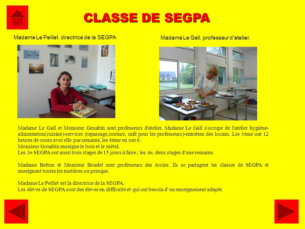 CLASSE DE SEGPA Madame Le Gall, professeur d atelier.