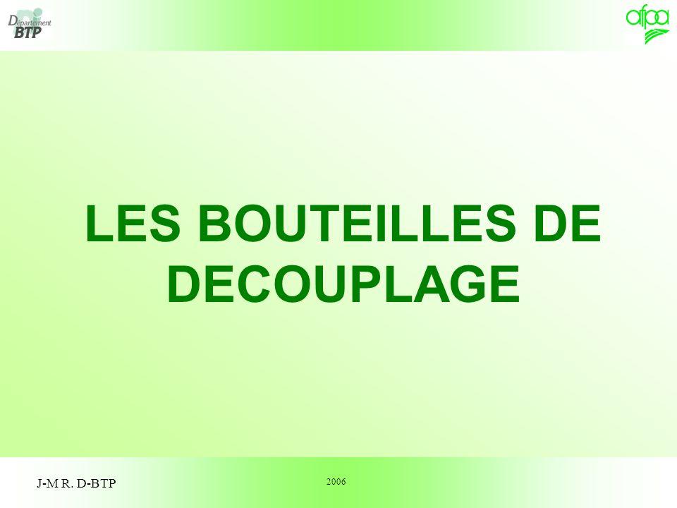LES BOUTEILLES DE DECOUPLAGE