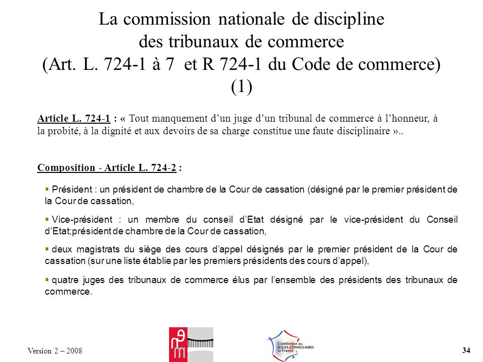 La commission nationale de discipline des tribunaux de commerce (Art. L. 724-1 à 7 et R 724-1 du Code de commerce) (1)