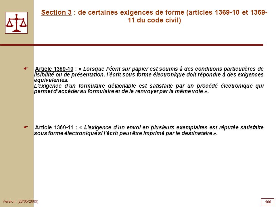 100100100100100100Section 3 : de certaines exigences de forme (articles 1369-10 et 1369-11 du code civil)
