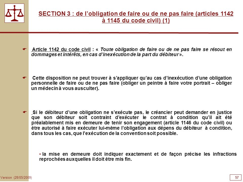 57575757 SECTION 3 : de l'obligation de faire ou de ne pas faire (articles 1142 à 1145 du code civil) (1)