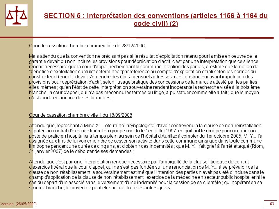 63636363 SECTION 5 : interprétation des conventions (articles 1156 à 1164 du code civil) (2) Cour de cassation chambre commerciale du 28/12/2006.