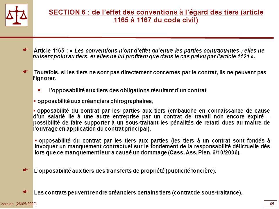 65656565 SECTION 6 : de l'effet des conventions à l'égard des tiers (article 1165 à 1167 du code civil)
