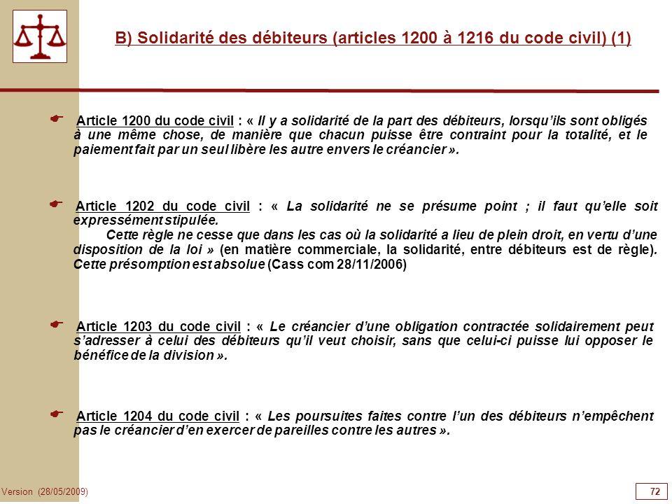 B) Solidarité des débiteurs (articles 1200 à 1216 du code civil) (1)