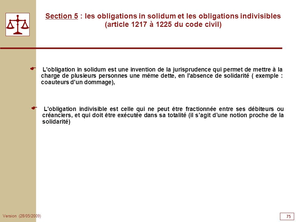 75757575 Section 5 : les obligations in solidum et les obligations indivisibles (article 1217 à 1225 du code civil)