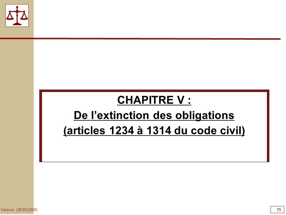 De l'extinction des obligations (articles 1234 à 1314 du code civil)