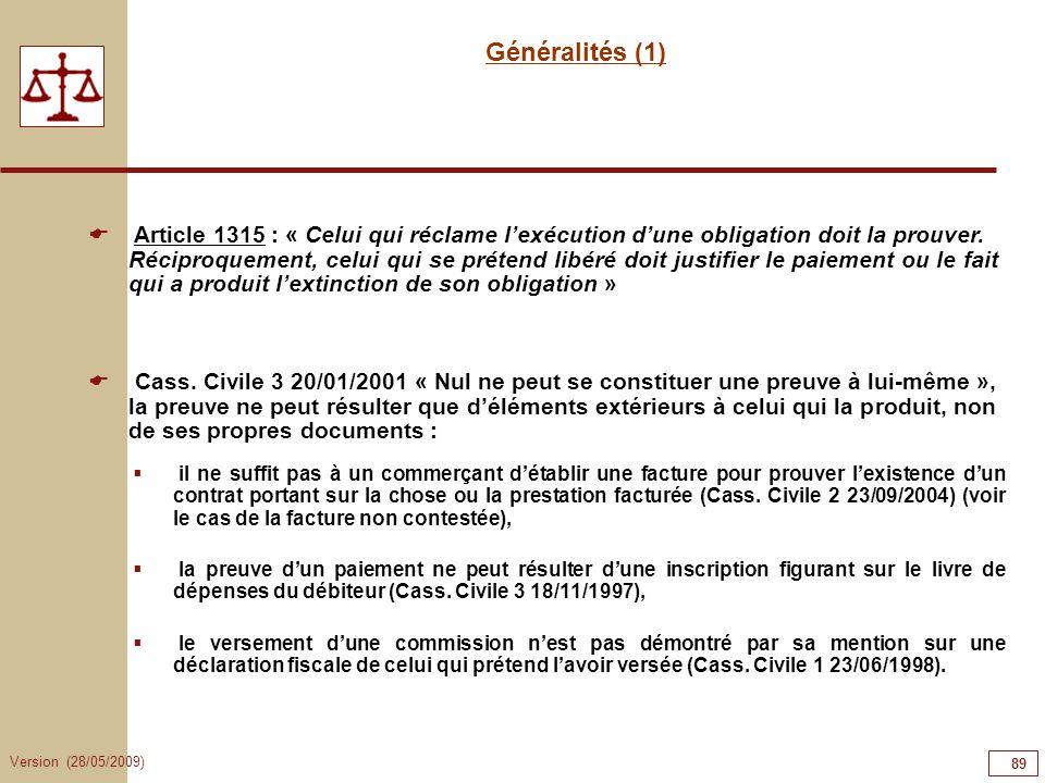 89898989 Généralités (1) Article 1315 : « Celui qui réclame l'exécution d'une obligation doit la prouver.