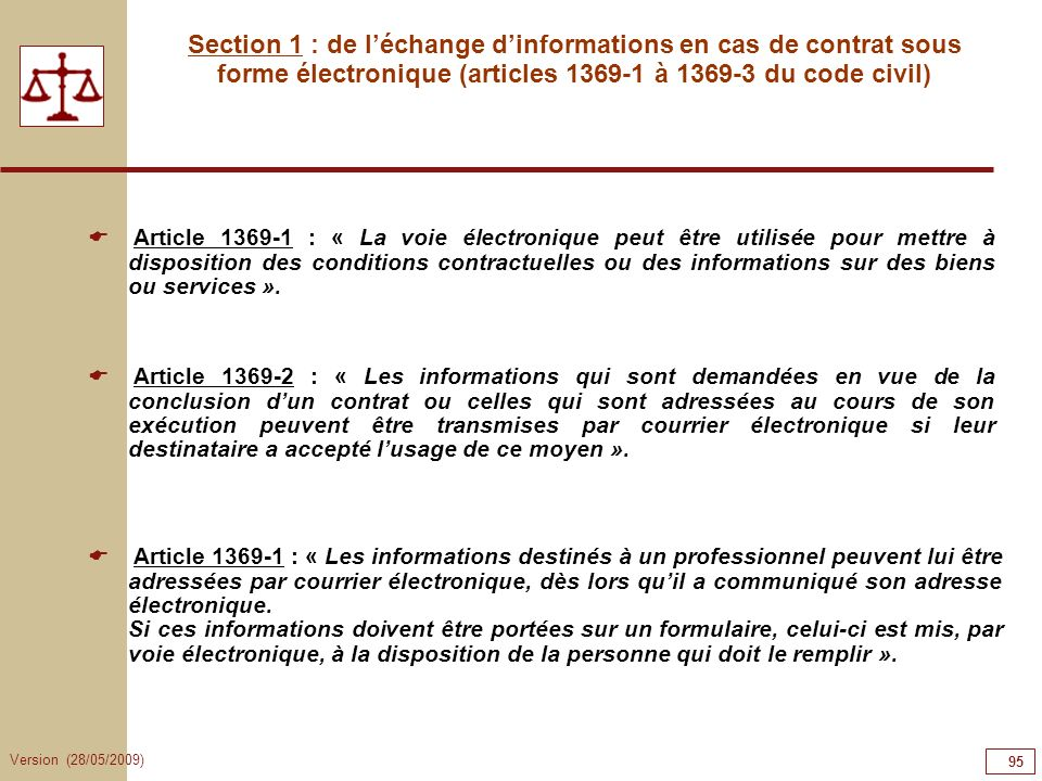 95959595 Section 1 : de l'échange d'informations en cas de contrat sous forme électronique (articles 1369-1 à 1369-3 du code civil)