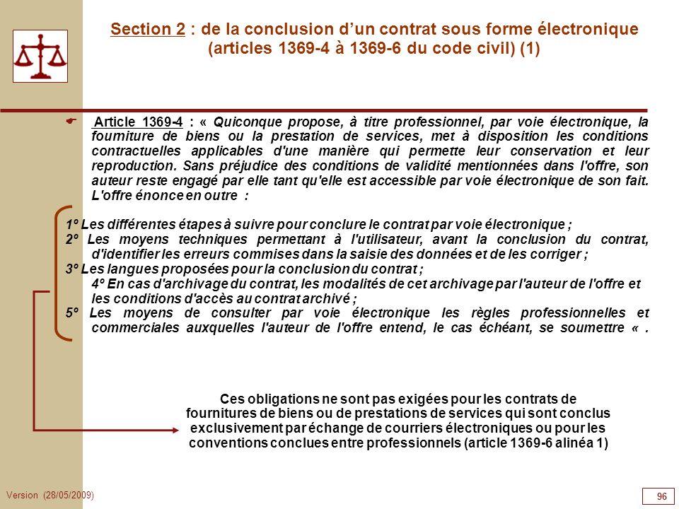 96969696Section 2 : de la conclusion d'un contrat sous forme électronique (articles 1369-4 à 1369-6 du code civil) (1)