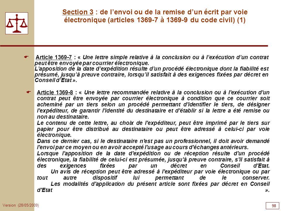 98989898 Section 3 : de l'envoi ou de la remise d'un écrit par voie électronique (articles 1369-7 à 1369-9 du code civil) (1)