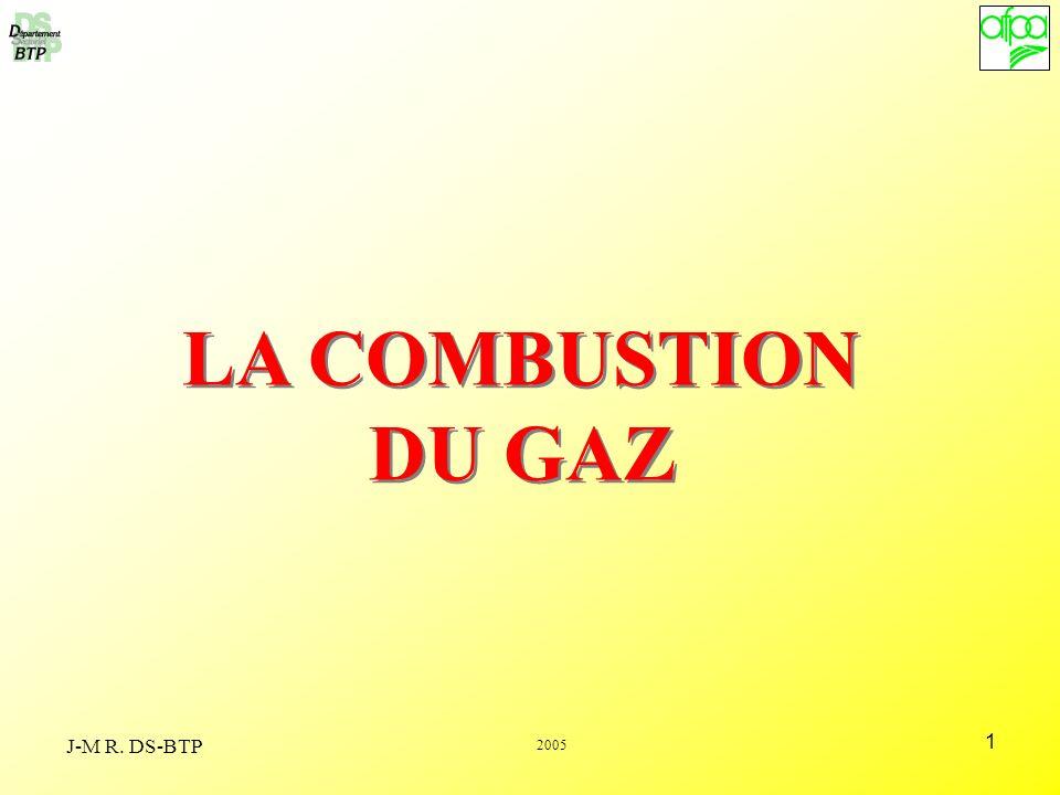 LA COMBUSTION DU GAZ J-M R. DS-BTP 2005