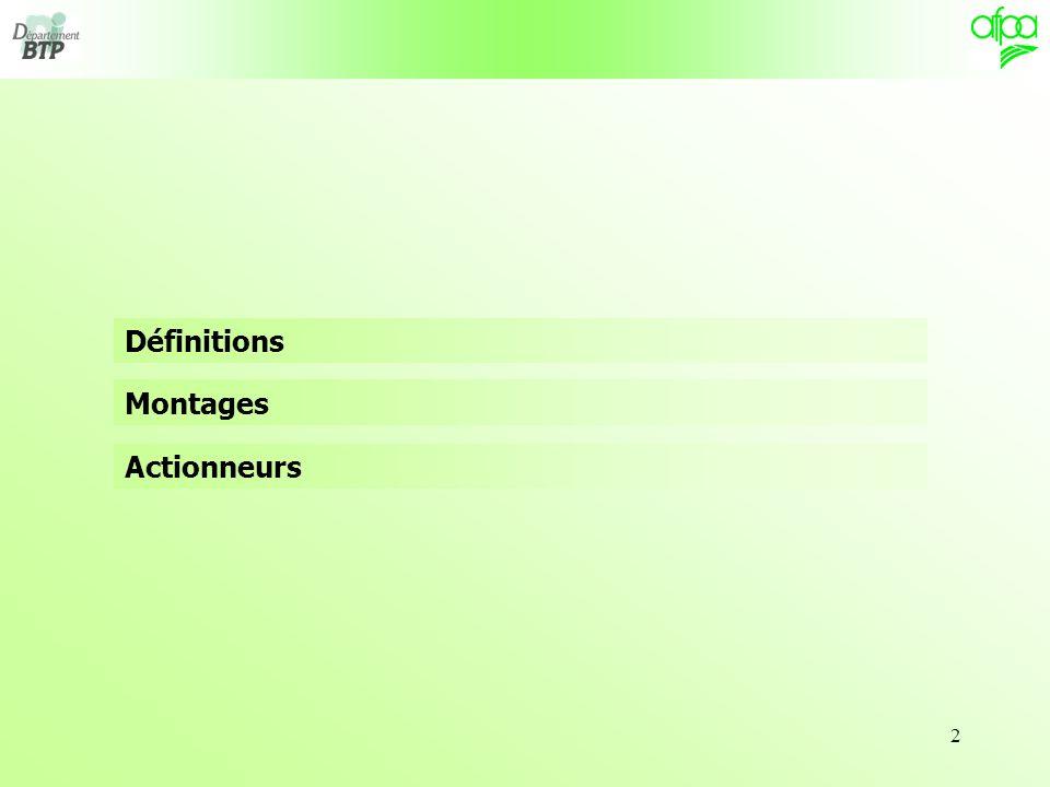 Définitions Montages Actionneurs