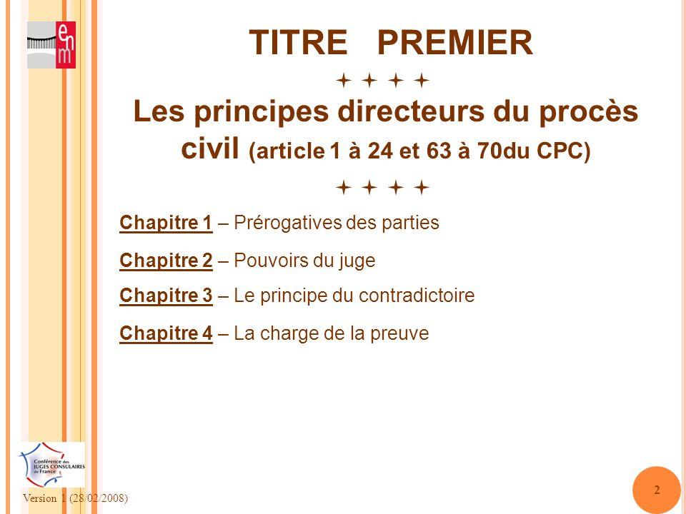TITRE PREMIER    Les principes directeurs du procès civil (article 1 à 24 et 63 à 70du CPC)    