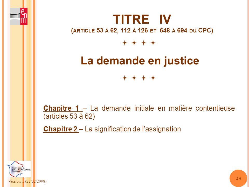 TITRE IV (article 53 à 62, 112 à 126 et 648 à 694 du CPC)