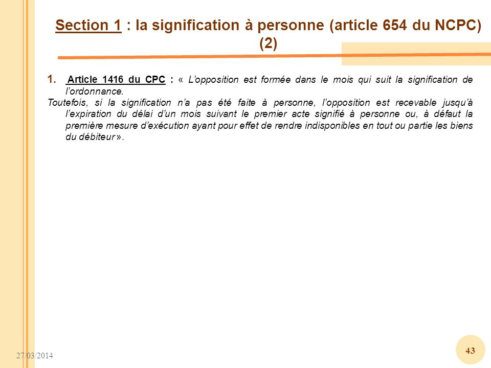 Section 1 : la signification à personne (article 654 du NCPC) (2)