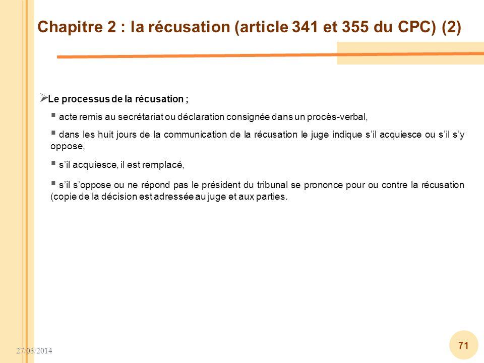 Chapitre 2 : la récusation (article 341 et 355 du CPC) (2)