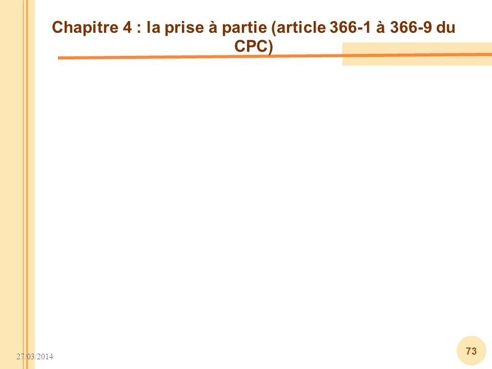 Chapitre 4 : la prise à partie (article 366-1 à 366-9 du CPC)